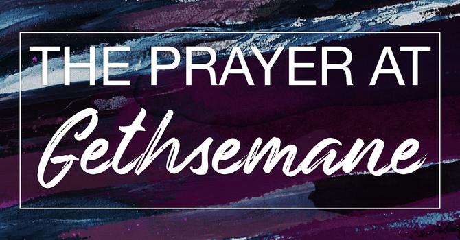 The Prayer At Gethsemane