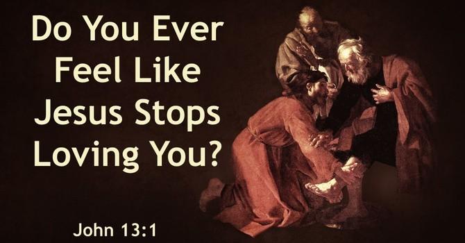 Do You Ever Feel Like Jesus Stops Loving You?