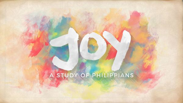 Joy: A Study of Philippians