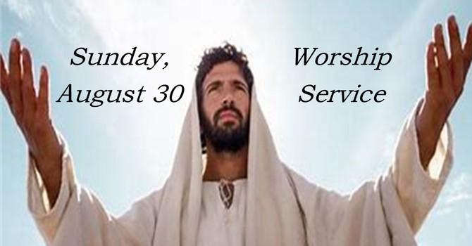 Sunday, August 30 Worship Service image