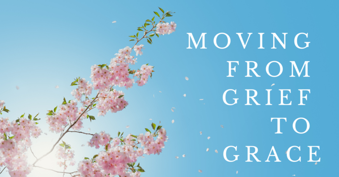 Moving From Grief to Grace image