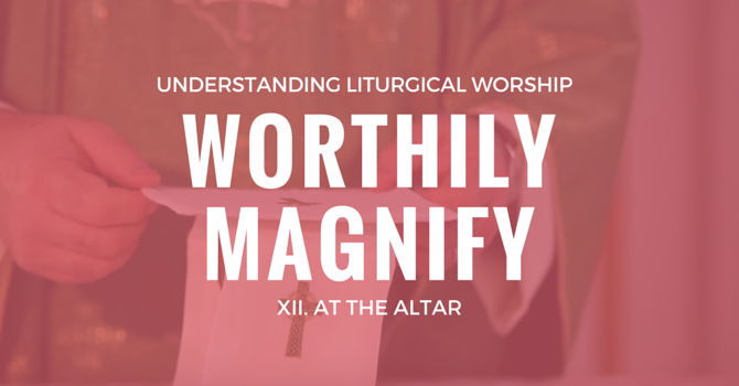Worthily Magnify XII. On the Altar image