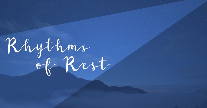 Rhythms of Rest - Day 12 image