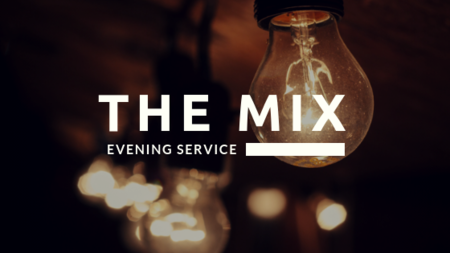 The MIX: Evening Service