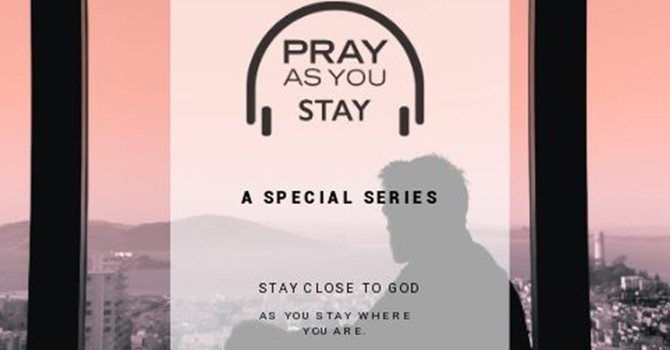 Pray as you stay image