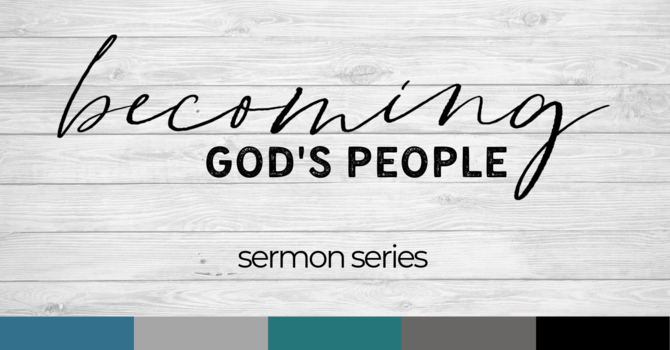 Becoming God's People Wrap-Up
