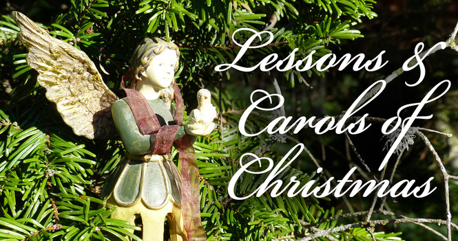 Lessons and Carols of Christmas, Sunday, Dec. 23