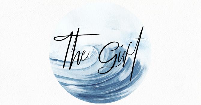 The Gift Through Us: Spirit & Mission