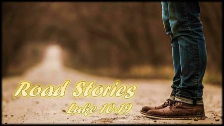 Road Stories - Luke 10-19