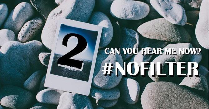 #NOFILTER - Part.2