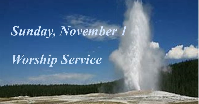 Sunday, November 1 Worship Service image