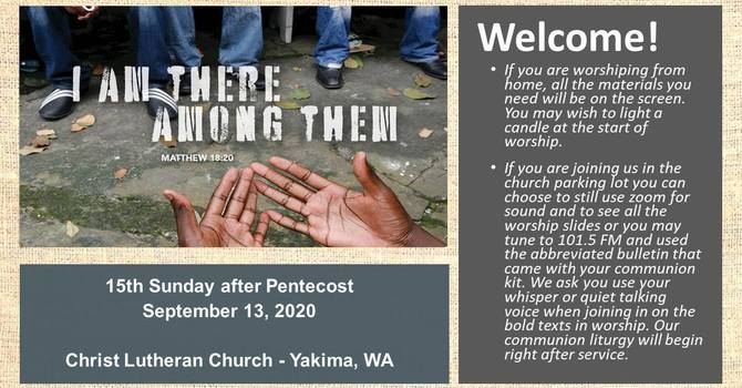 Worship for September 15, 2020 - The 15th Sunday after Pentecost