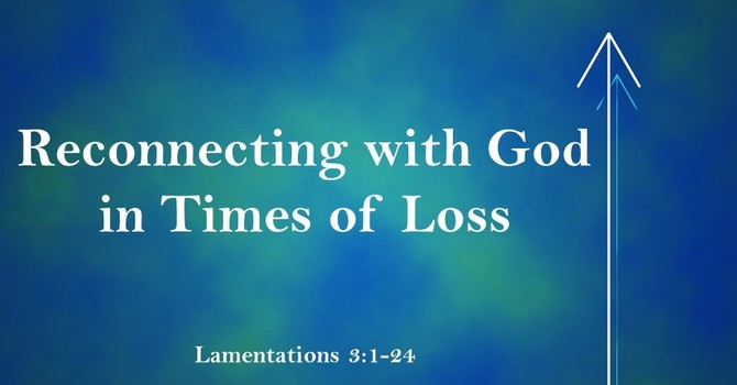 Reconnecting with God in Times of Loss