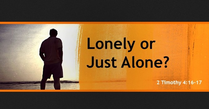 Lonely or Just Alone?
