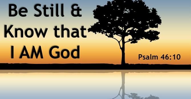 Be Still & Know that I AM God