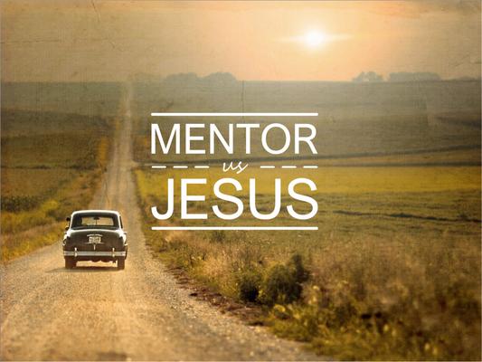 Mentor Us Jesus