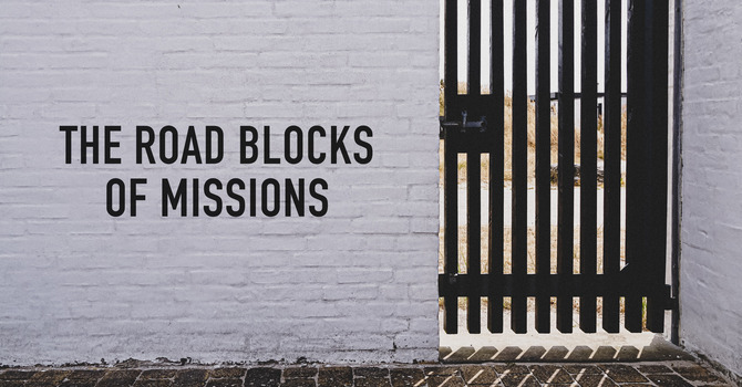 The Road Blocks of Missions