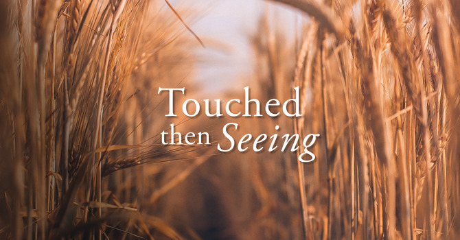 Touched Then Seeing