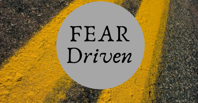 The Impact of Unhealthy Fear