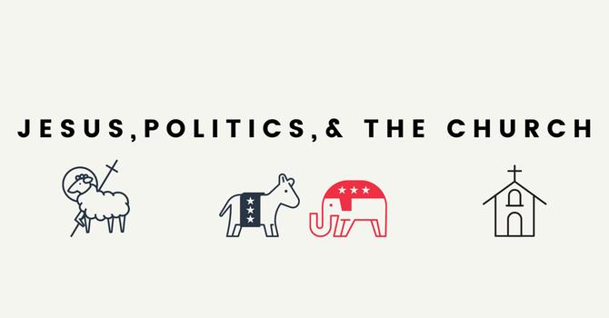 Jesus, Politics, & The Church: Part 2