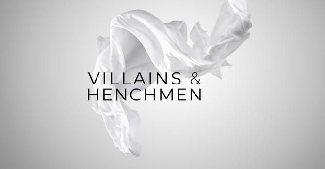 Villains & Henchmen