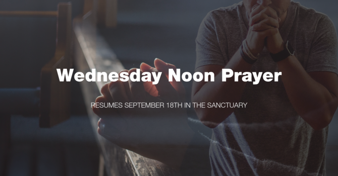 Wednesday Noon Prayer