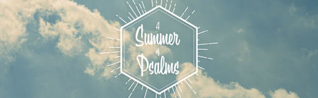 A Summer of Psalms