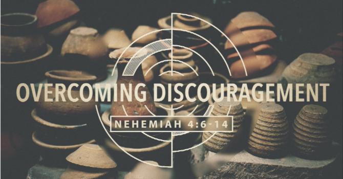 Overcoming Discouragement Wk. 2