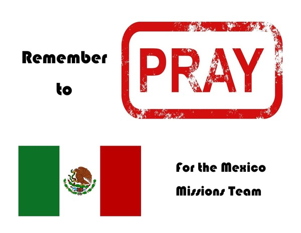 Pray for the Mexico Missions Team