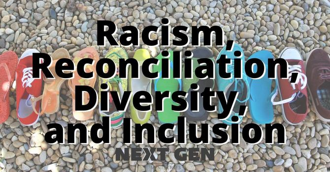 Racism, Reconciliation, Diversity, and Inclusion.
