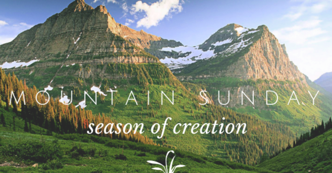 Season of Creation: Mountain Sunday