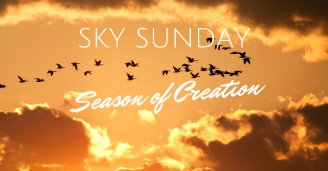 Season of Creation: Sky Sunday