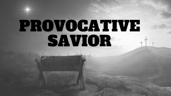 Provocative Savior