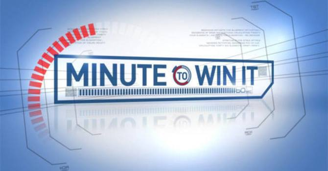 Minute to Win It!!