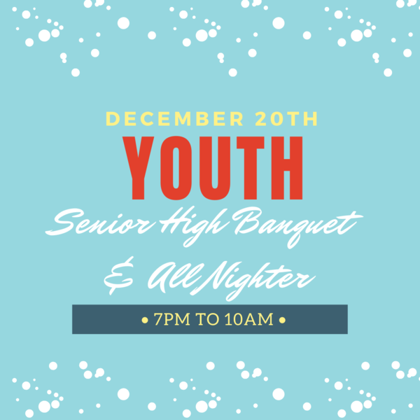 Youth Year End Wrap Up Banquet & All Nighter