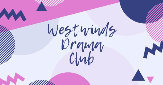 WestWinds' Drama Club