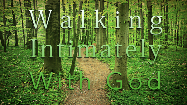 Walking Intimately With God - A Journey Through Acts