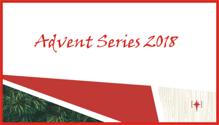 Advent Series 2018