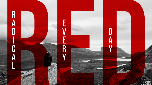 RED: Radical Every Day