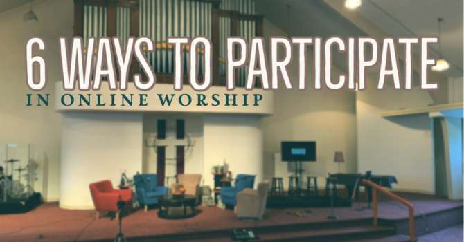 6 Ways to Participate in Online Worship image