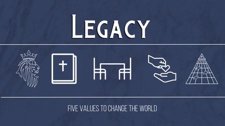 Legacy: Values
