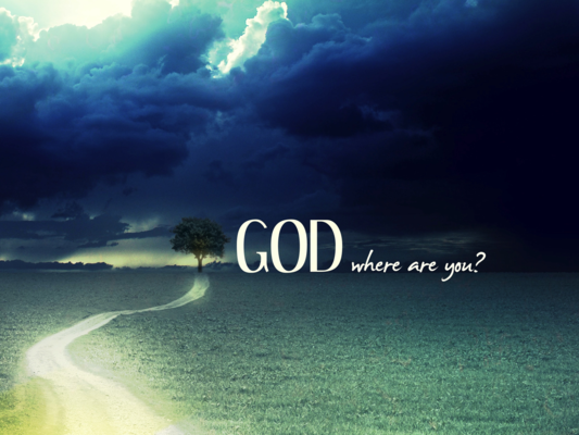 God... Where Are You?