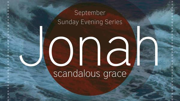 Jonah: Scandalous Grace