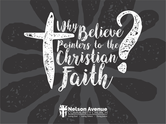 Why Believe -- Pointers To The Christian Faith9
