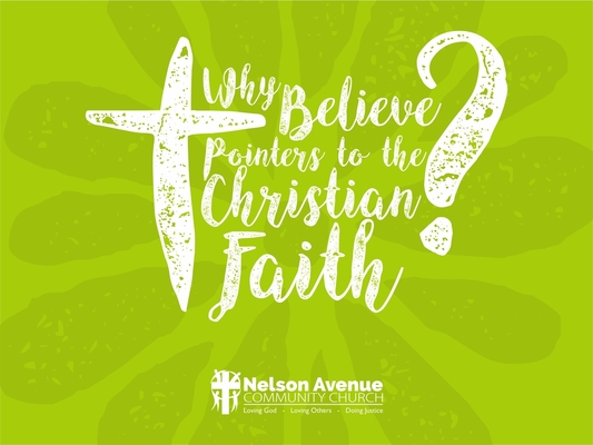Why Believe -- Pointers To The Christian Faith10