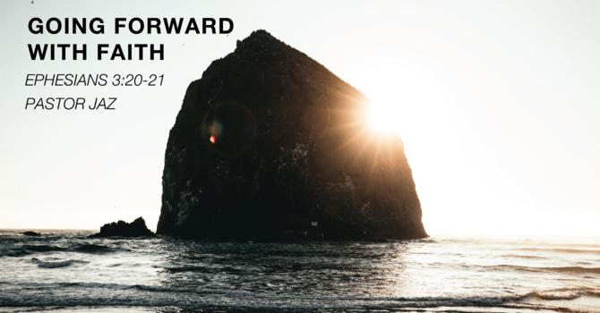 Going Forward With Faith