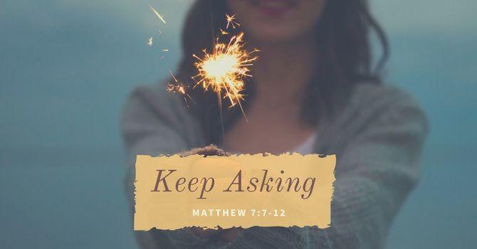 Keep Asking