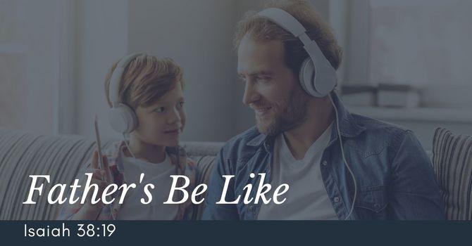 Fathers Be Like