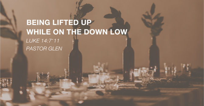 Being Lifted Up, While on the Down Low