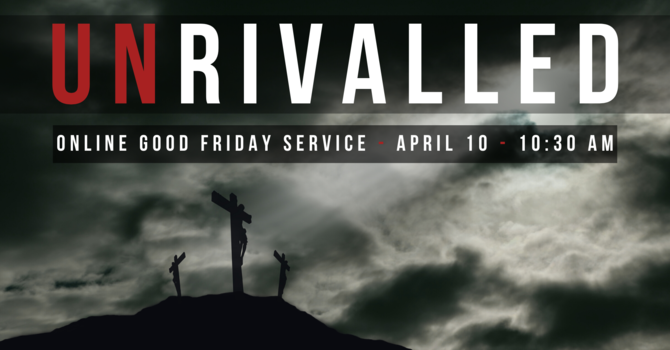 Good Friday Service - Unrivalled